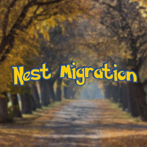 Nest Migration